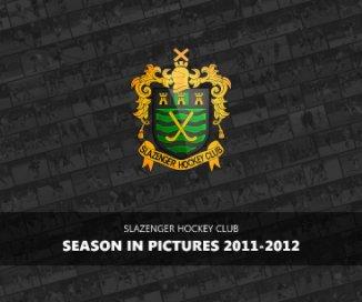 Slazenger HC - Season In Pictures 2011-12 book cover