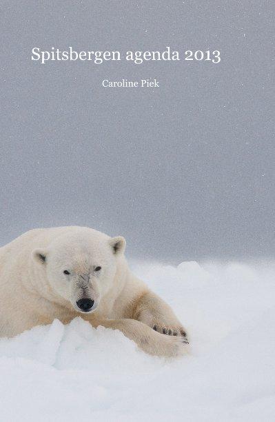 Bekijk Spitsbergen agenda 2013 Caroline Piek op CarolinePiek