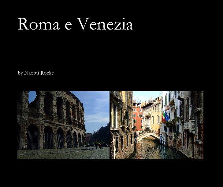 View Roma e Venezia by Naomi Rocke