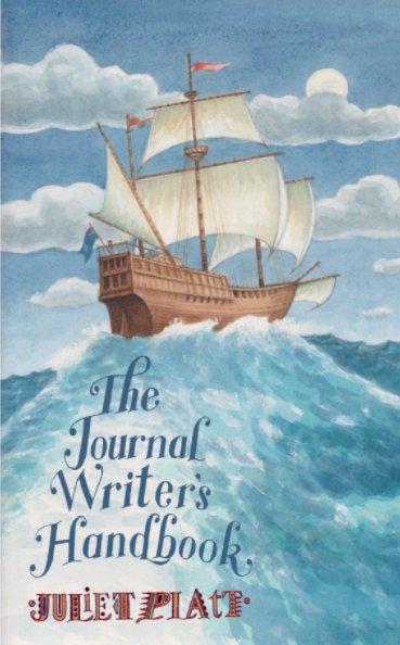 View The Journal Writer's Handbook by Juliet Platt