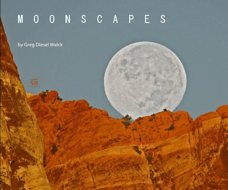 View M O O N S C A P E S by Greg Diesel Walck