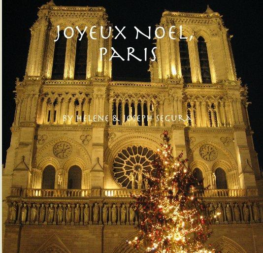View Joyeux Noel, Paris by Helene & Joseph Segura