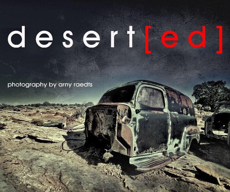 View desert[ed] by arny raedts