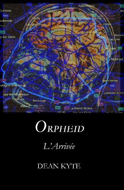 View Orpheid by DEAN KYTE