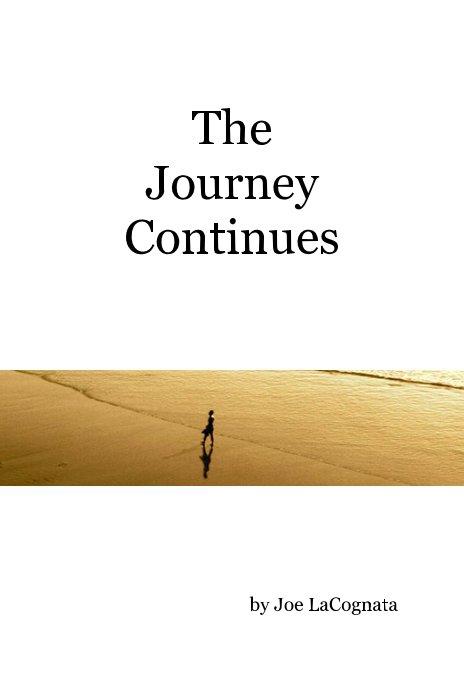 The Journey Continues by Joe LaCognata | Blurb Books