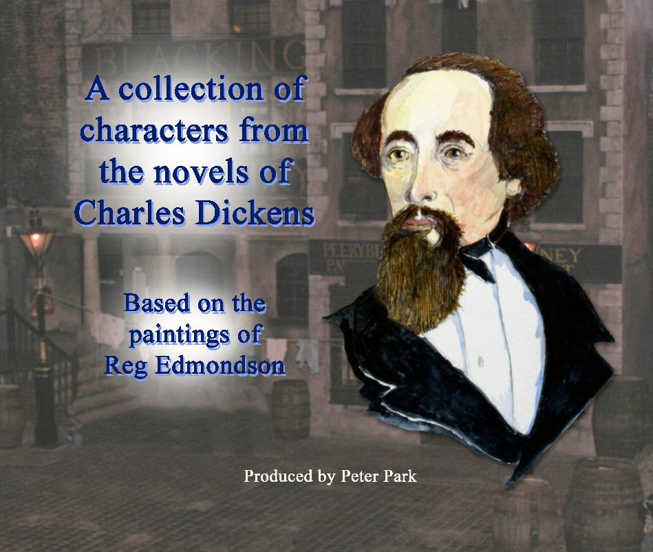 View A collection of Charaters from the novels of Charles Dickens by Peter Park