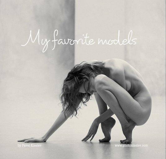 View My favorite models by Pavel Kiselev