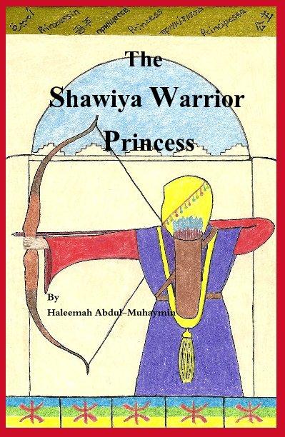 View The Shawiya Warrior Princess by Haleemah Abdul-Muhaymin