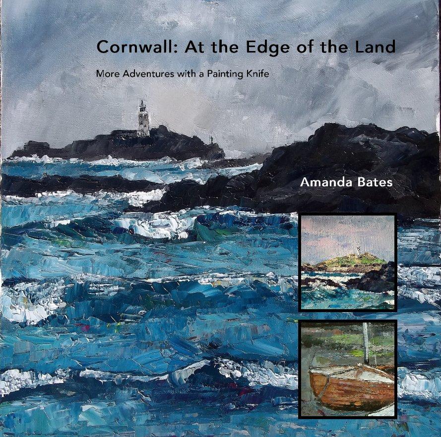 View Cornwall: At the Edge of the Land - LARGE FORMAT HARDBACK by Amanda Bates