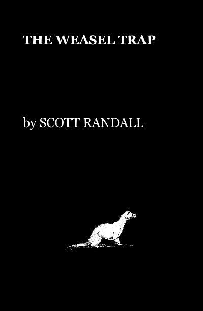 Bekijk THE WEASEL TRAP op SCOTT RANDALL