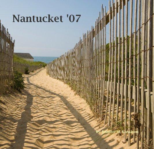 View Nantucket '07 by Jennifer M. Koskinen