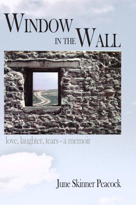 Window In The Wall-(paperback) nach June Skinner Peacock anzeigen