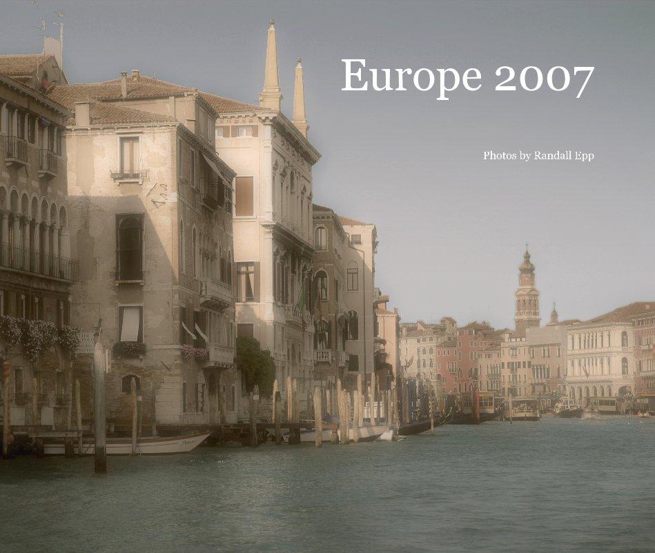Europe 2007 by Photos by Randall Epp   Blurb Books