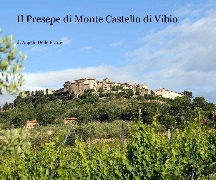 View Il Presepe di Monte Castello di Vibio by di Angelo Delle Fratte