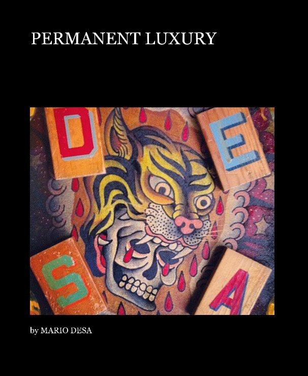View PERMANENT LUXURY by MARIO DESA