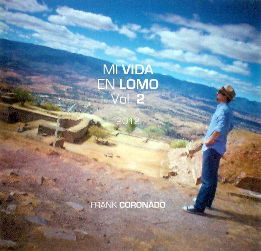 View MI VIDA EN LOMO by FRANK CORONADO