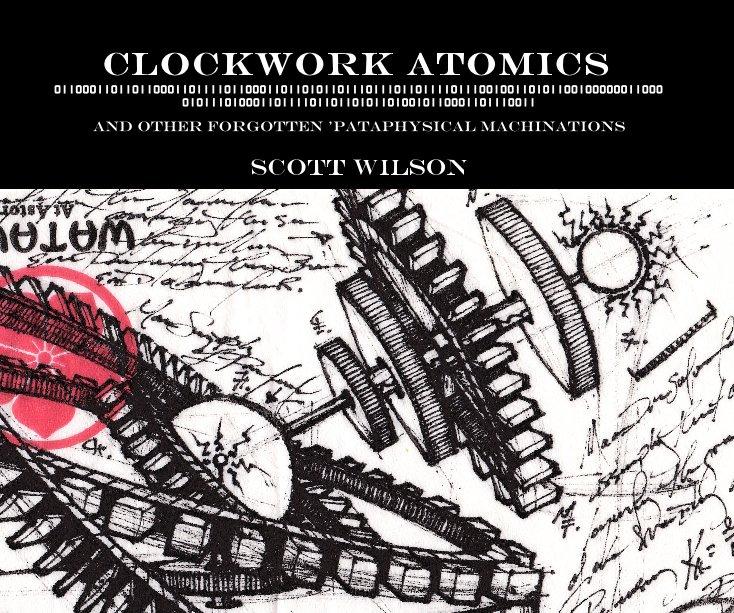View Clockwork Atomics by Scott Wilson
