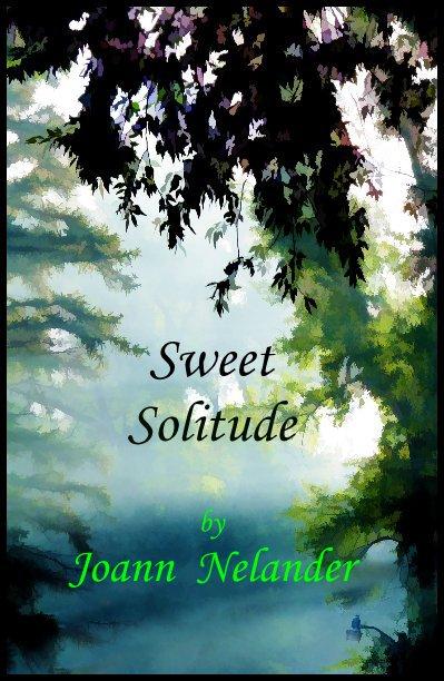 View Sweet Solitude by Joann Nelander