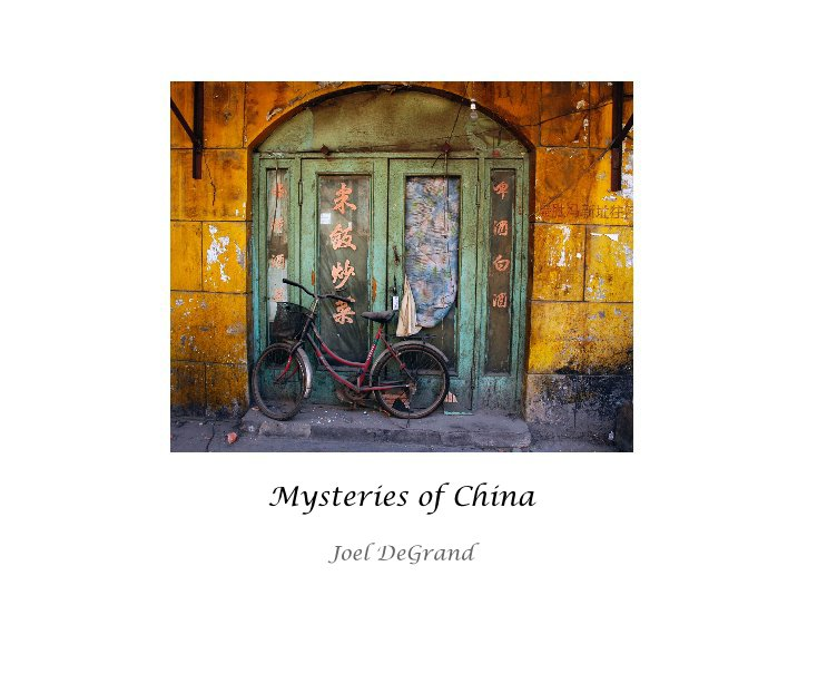 View Mysteries of China by Joel DeGrand
