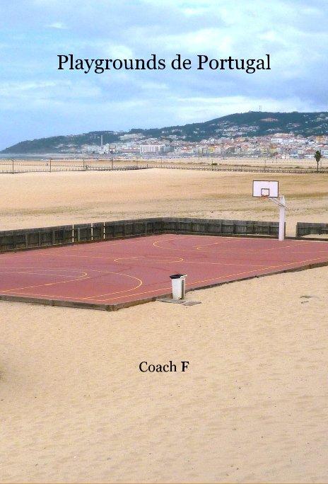 Ver Playgrounds de Portugal por Coach F