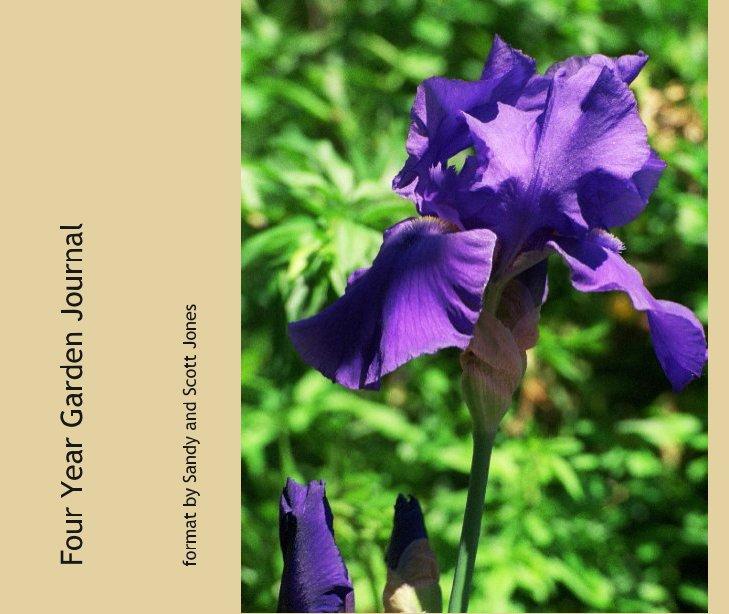 Ver Four Year Garden Journal por format by Sandy and Scott Jones