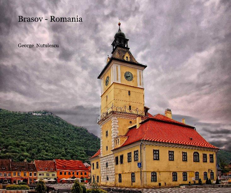 View Brasov - Romania by George Nutulescu