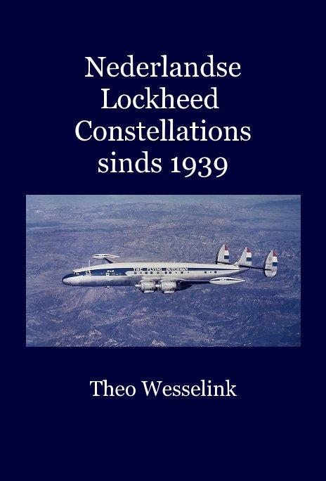 Bekijk Nederlandse Lockheed Constellations sinds 1939 op Theo Wesselink