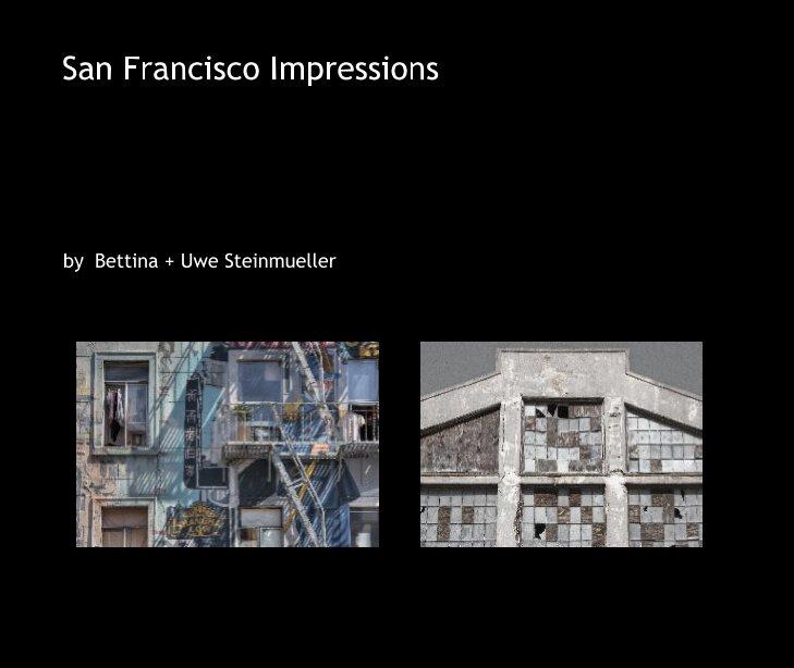 View San Francisco Impressions by Bettina + Uwe Steinmueller