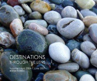 Destinations Through the Lens Vol I book cover