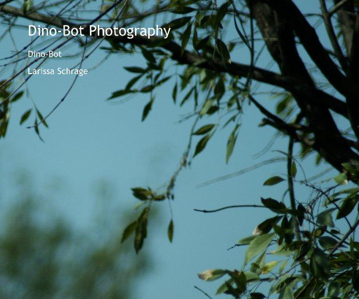 View Dino-Bot Photography by Larissa Schrage