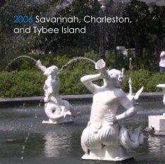 2006 Savannah, Charleston, and Tybee Island book cover