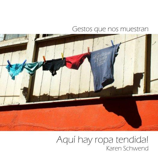 Ver Aqui hay ropa tendida!! por Karen Schwend