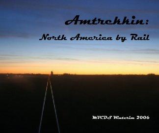 Amtrekkin': North America by Rail book cover