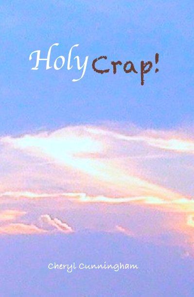 View Holy Crap! by Cheryl Cunningham