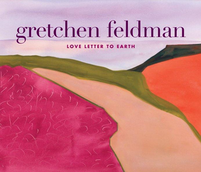 View Gretchen Feldman Love Letter To Earth by Estate of Gretchen Feldman