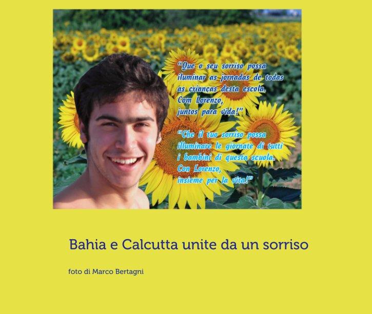 Visualizza Bahia e Calcutta unite da un sorriso di foto di Marco Bertagni
