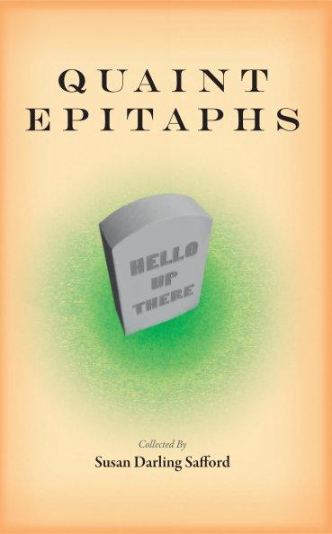 View Quaint Epitaphs by Susan Darling Safford