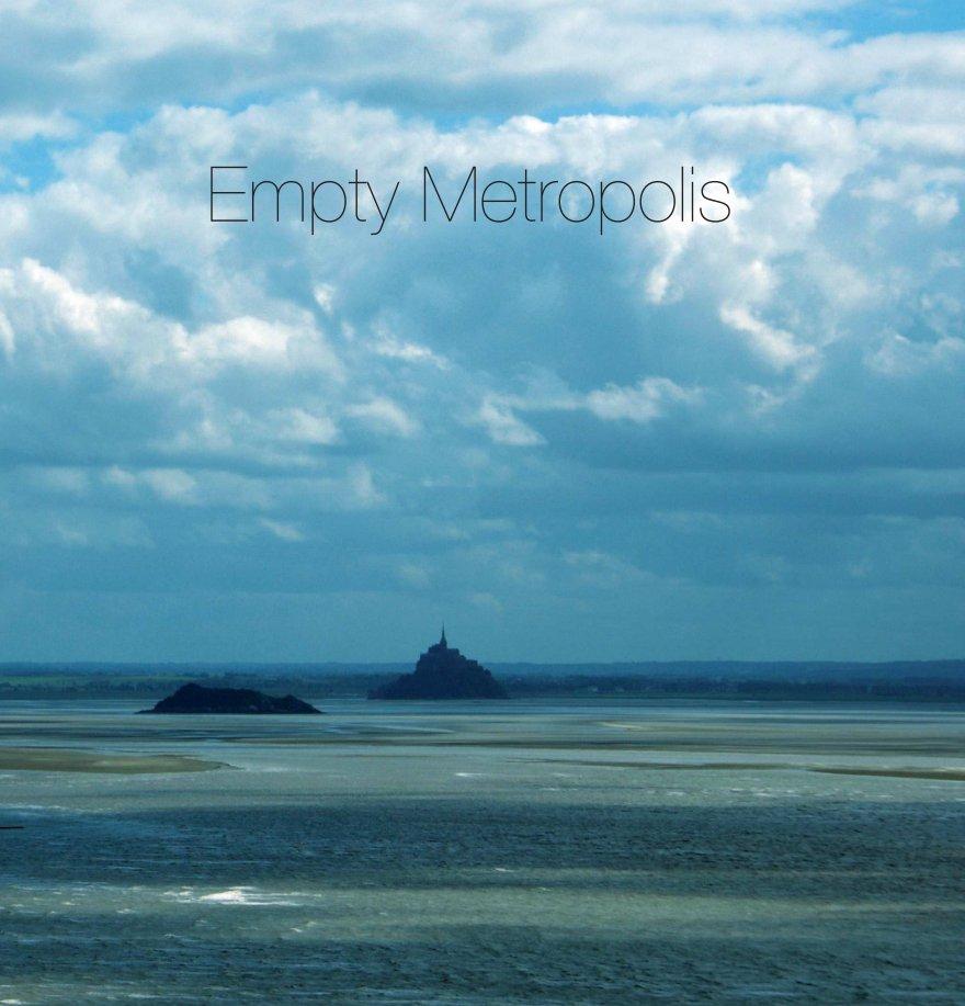 View Empty Metropolis by Paul Forsey