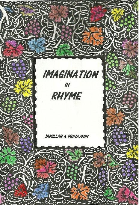 View Imagination In Rhyme by Jamillah A Muhaymin