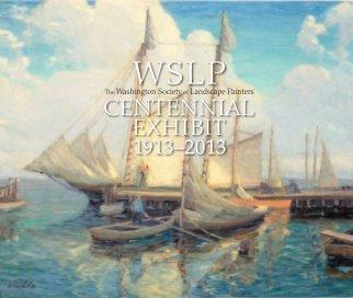 WSLP Centennial Exhibit Catalog 1913-2013 book cover