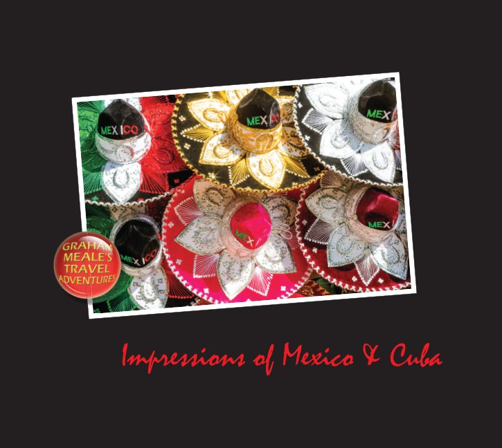View Impressions of Mexico and Cuba by Graham Meale