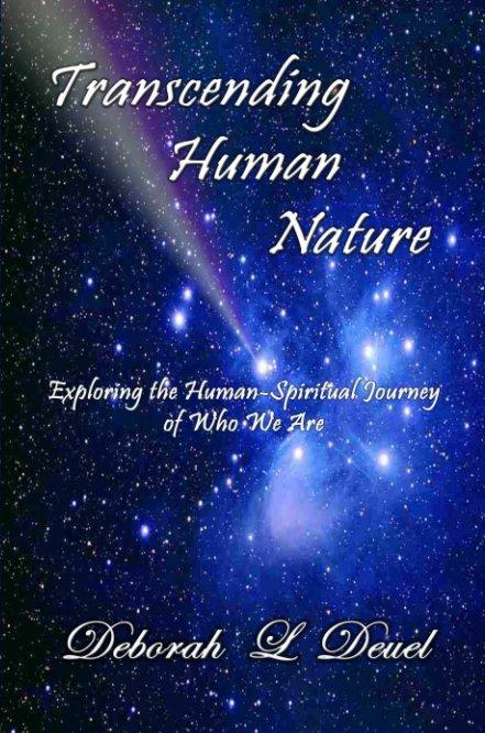 View Transcending Human Nature by Deborah L Deuel