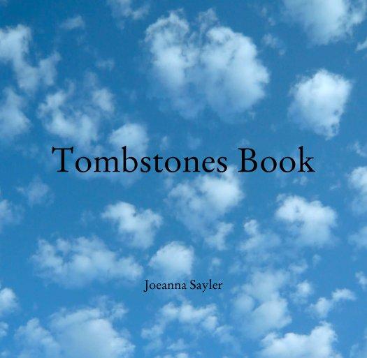 Bekijk Tombstones Book op Joeanna Sayler