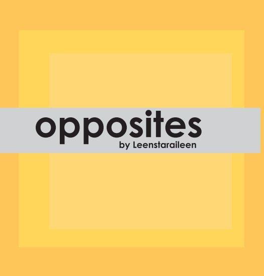 Bekijk Opposites op leenstaraileen/aileen revils