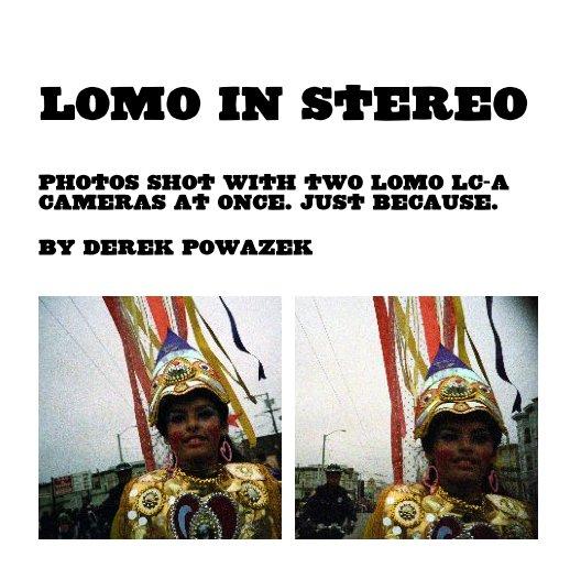 View Lomo in Stereo by Derek Powazek