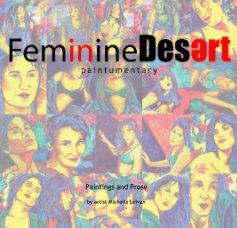Feminine Desert: Paintumentary book cover