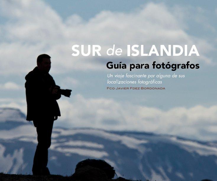 Ver SUR de ISLANDIA Guía para fotógrafos por Fco Javier Fdez Bordonada