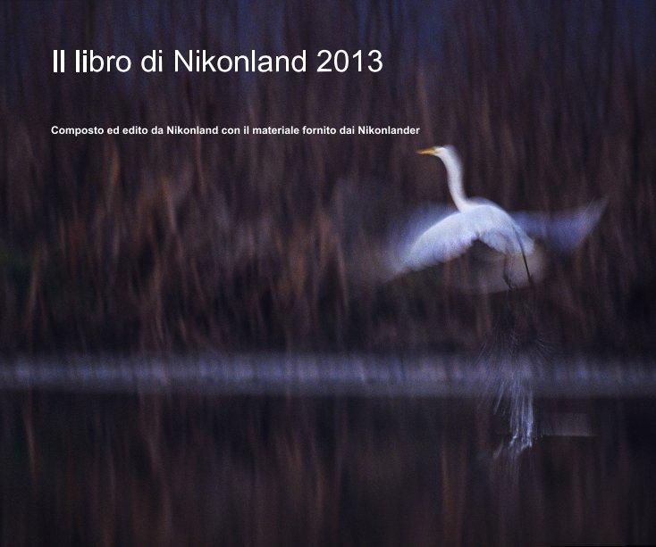Visualizza Il libro di Nikonland 2013 di Nikonland
