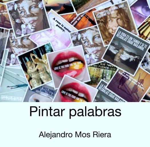 View Pintar palabras by Alejandro Mos Riera