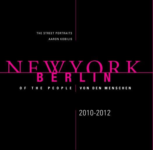 View New York | Berlin: Of the People | Von den Menschen (Hardcover) by Aaron Kobilis